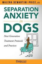Separation Anxiety in Dogs - Next Generation Treatment Protocols and Practices