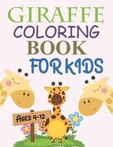 Giraffe Coloring Book For Kids Ages 4-12