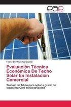 Evaluacion Tecnica Economica De Techo Solar En Instalacion Comercial