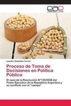 Proceso de Toma de Decisiones en Politica Publica