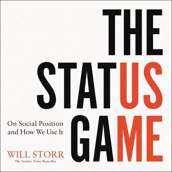Boek cover The Status Game: On Social Position and How We Use It van Will Storr (Onbekend)