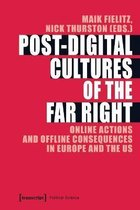 Post-Digital Cultures of the Far Right - Online Actions and Offline Consequences in Europe and the US