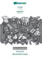 BABADADA black-and-white, Hebrew (in hebrew script) - espanol, visual dictionary (in hebrew script) - diccionario visual