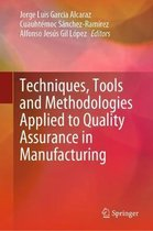 Techniques, Tools and Methodologies Applied to Quality Assurance in Manufacturing