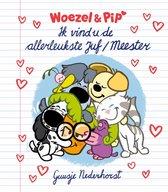 Woezel & Pip  -   Ik vind u de allerleukste Juf/Meester