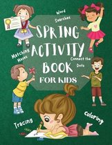Spring Activity Book for Kids World Searches Matching Mazes Tracing Coloring Connect the Dots Over 120 Fun Activities Workbook Game For Everyday Learning, Coloring, Tracing, Dot to Dot, Mazes, Word Search and More!