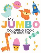 My Jumbo Coloring Book For Toddlers