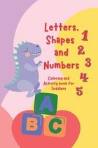 Letters, Shapes, and Numbers Coloring and Activity Book