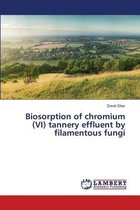Biosorption of chromium (VI) tannery effluent by filamentous fungi