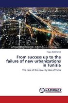 From success up to the failure of new urbanizations in Tunisia