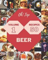 Oh! Top 50 Beer Recipes Volume 1