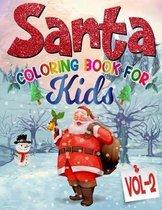 Santa Coloring Book For Kids: Volume