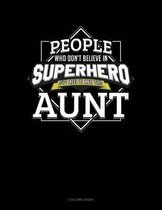 People Who Don't Believe in Superheroes Just Need to Meet This Aunt