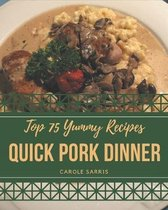 Top 75 Yummy Quick Pork Dinner Recipes