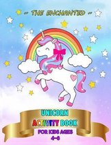 The Enchanted Unicorn Activity Book For Ages 4-8:
