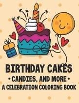 Birthday Cakes Candies, And More A Celebration Coloring Book