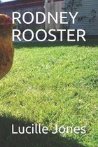 Rodney Rooster