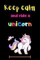 Keep clam and ride a unicorn
