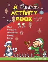 A Christmas Activity Book - For Kids Aged 5+