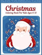 Christmas Coloring Book For Kids Ages 8-12: Cool Children's Colouring Pages: Gift & Present For Toddlers Boys And Girls