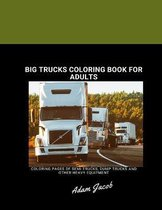 Big trucks coloring book for adults