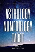 Astrology, Numerology, and Tarot All-in-One