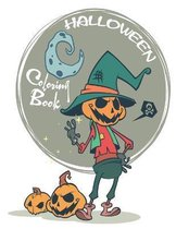 Halloween Coloring Book: Kids Halloween Book, Ages 2-4, 4-8, With