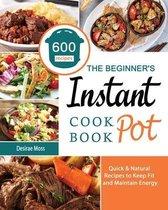 The Beginner's Instant Pot Cookbook