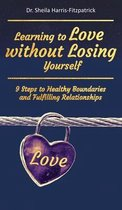 Learning to Love without Losing Yourself
