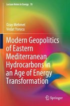 Modern Geopolitics of Eastern Mediterranean Hydrocarbons in an Age of Energy Transformation