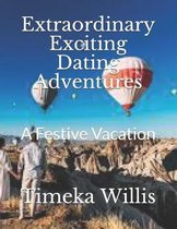 Extraordinary Exciting Dating Adventures