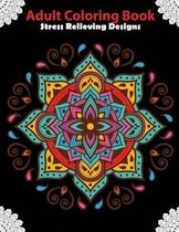 Adult Coloring Book: Stress Relieving Designs; Animals, Mandalas, Quotes
