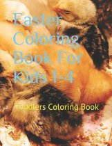 Easter Coloring Book For Kids 1-4