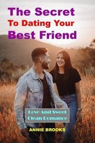 The Secret To Dating Your Best Friend