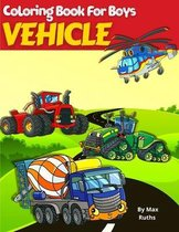 VEHICLE Coloring Book For Boys