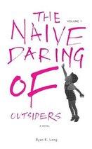 The Naive Daring of Outsiders
