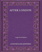 After London - Large Print Edition