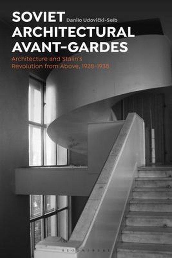 Boek cover Soviet Architectural Avant-Gardes van Dr Danilo Udovicki-Selb (Paperback)
