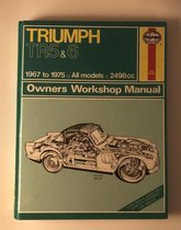 Triumph TR5, 250 and 6 Owner's Workshop Manual