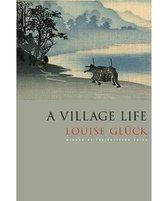 Boek cover A Village Life van Louise Gluck (Paperback)