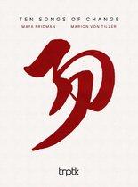 Marion von Tilzer & Maya Fridman - Ten Songs of Change (SACD)