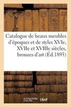 Catalogue de beaux meubles d'epoques et de styles XVIe, XVIIe et XVIIIe siecles