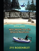 The amazing flying belt.: Henry and his son Tim amazing adventures.