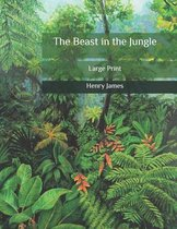 The Beast in the Jungle: Large Print