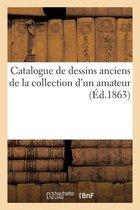 Catalogue de dessins anciens de la collection d'un amateur