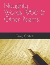 Naughty Words 1956 & Other Poems.