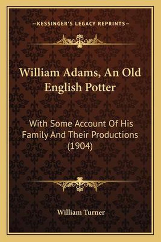 William Adams, an Old English Potter