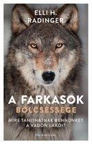 A farkasok bölcsessége - Mire taníthatnak bennünket a vadon lakoi?