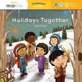 Holidays Together: Celebrate! Holidays