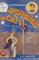 Les aventuriers du ciel (20). La galerie des phénomènes